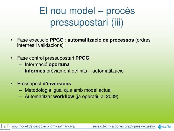 El nou model – procés pressupostari (iii)