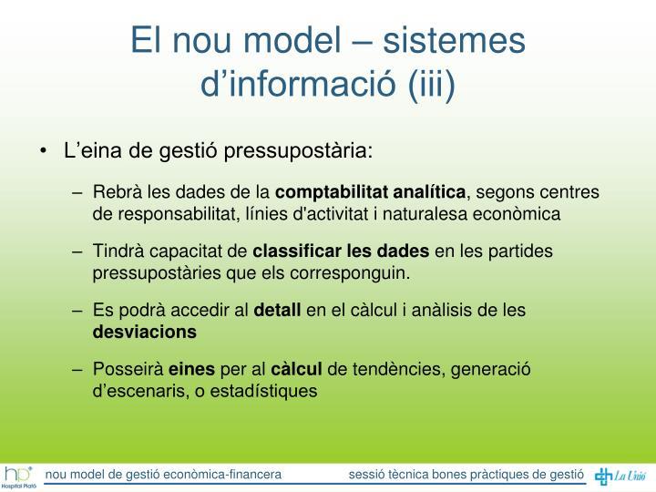 El nou model – sistemes d'informació (iii)