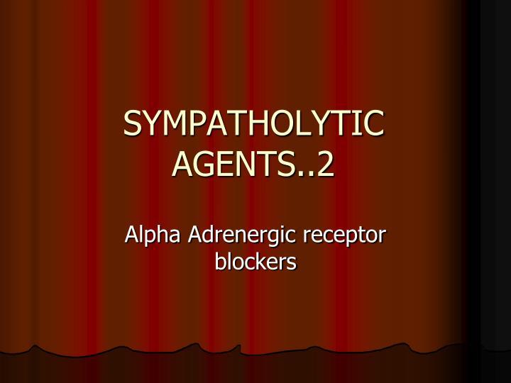 sympatholytic agents 2