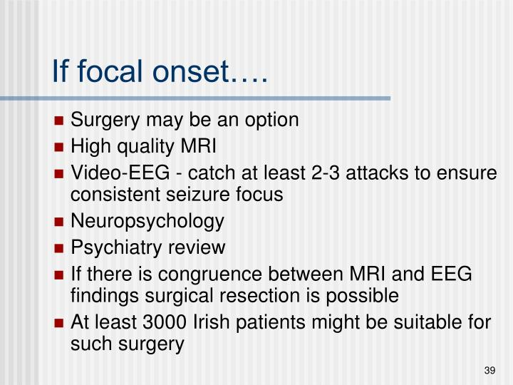 If focal onset….