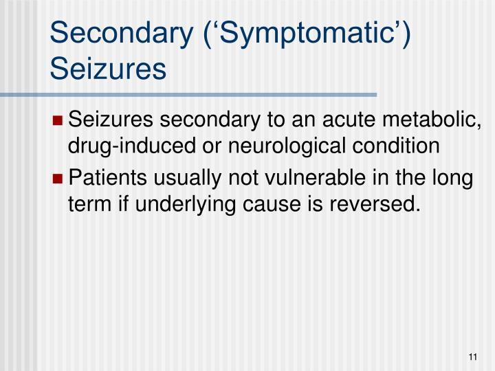 Secondary ('Symptomatic') Seizures