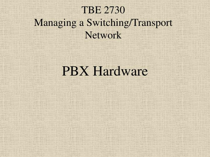 Tbe 2730 managing a switching transport network