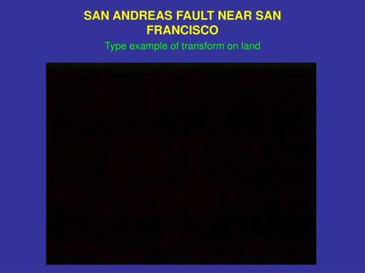 SAN ANDREAS FAULT NEAR SAN FRANCISCO