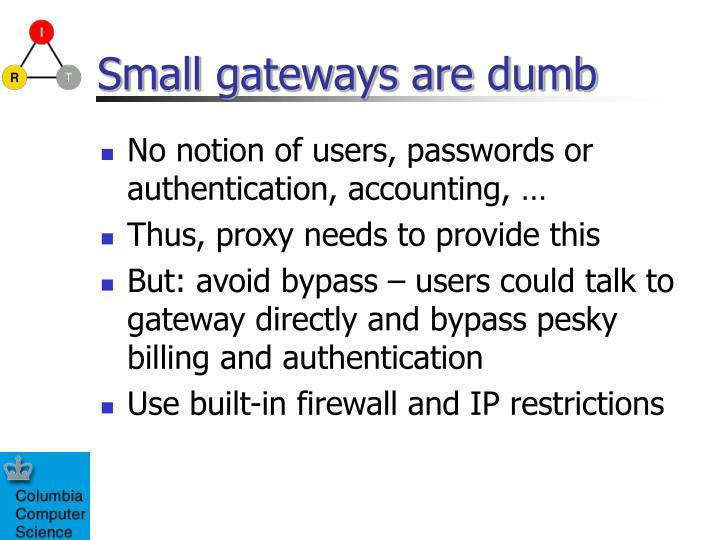 Small gateways are dumb