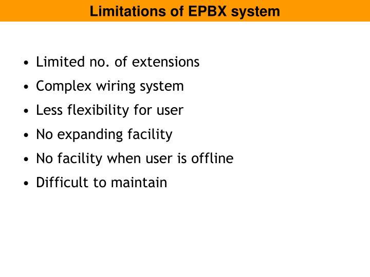 Limitations of EPBX system