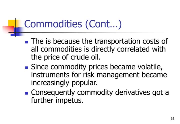 Commodities (Cont…)