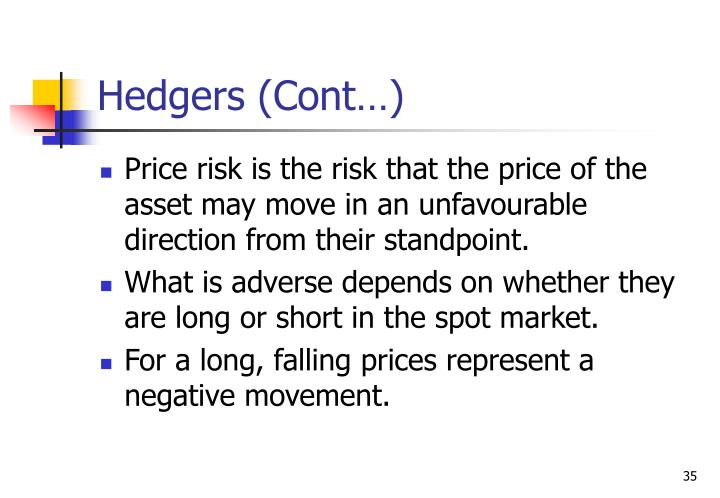 Hedgers (Cont…)