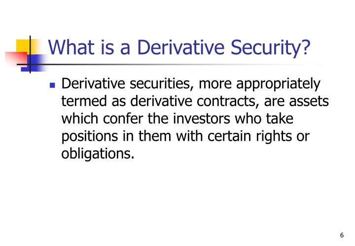 What is a Derivative Security?
