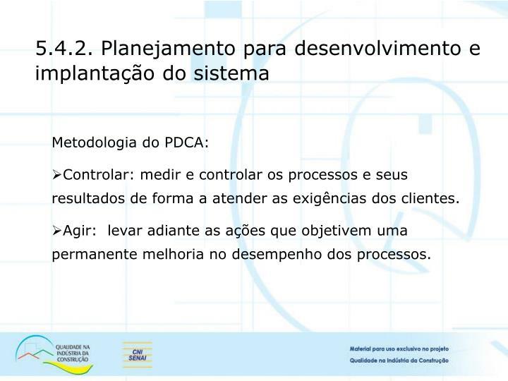 5.4.2. Planejamento para desenvolvimento e implantação do sistema