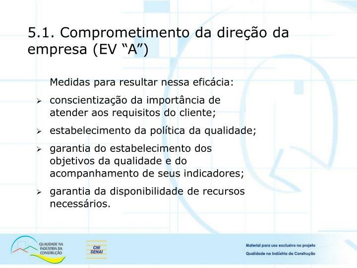 """5.1. Comprometimento da direção da empresa (EV """"A"""")"""