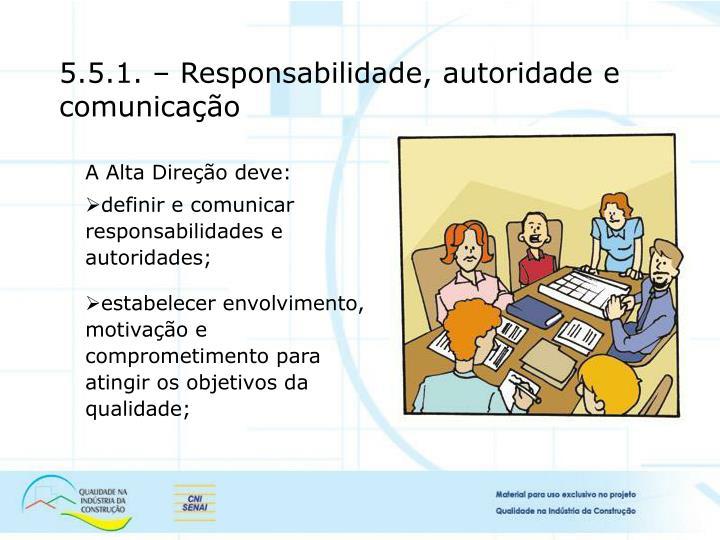 5.5.1. – Responsabilidade, autoridade e comunicação