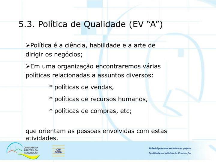 Política é a ciência, habilidade e a arte de dirigir os negócios;