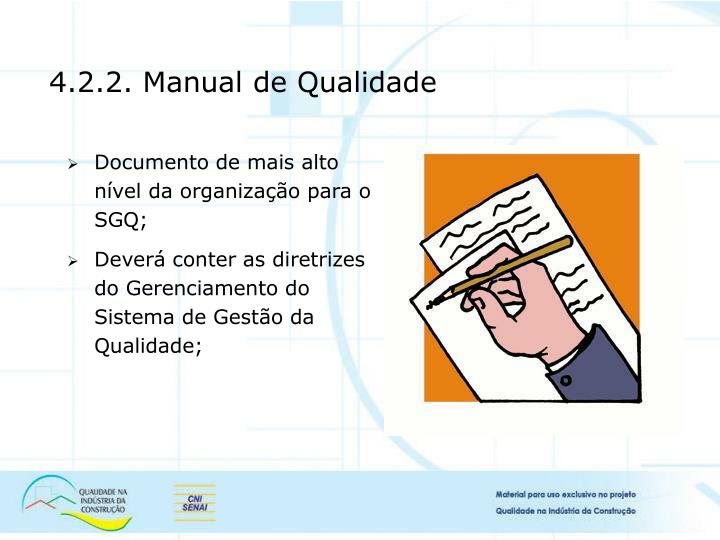 Documento de mais alto nível da organização para o SGQ;
