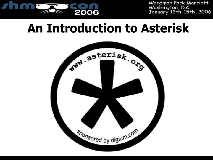An Introduction to Asterisk