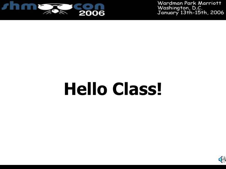 Hello Class!