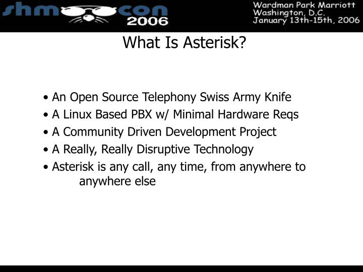 What Is Asterisk?