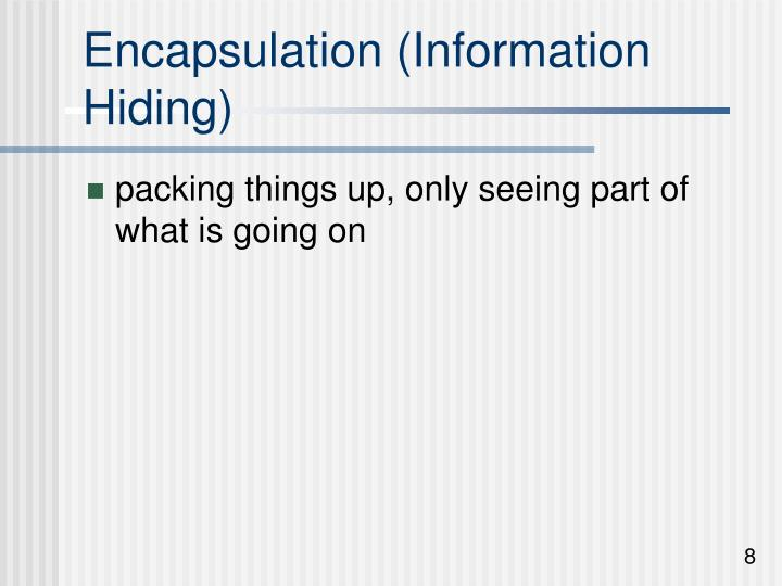 Encapsulation (Information Hiding)