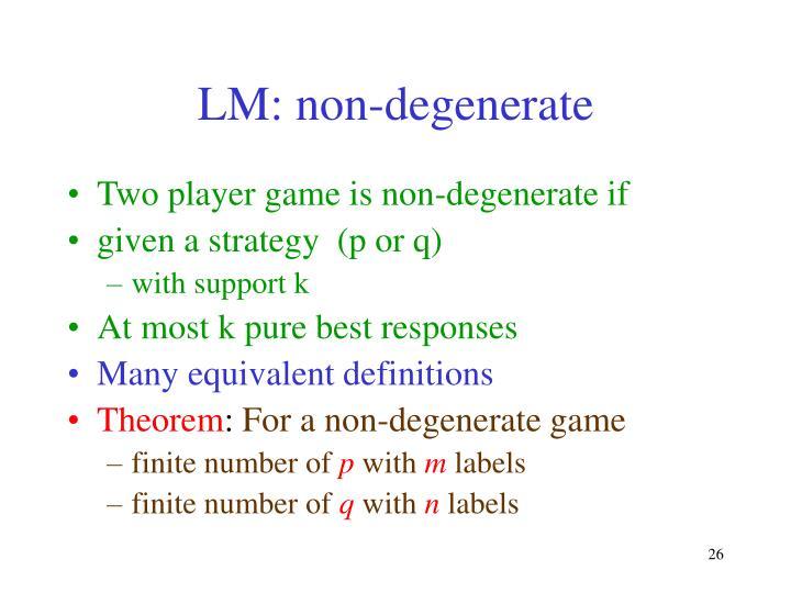 LM: non-degenerate