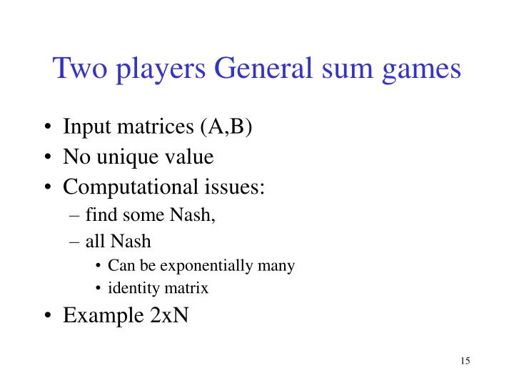 Two players General sum games