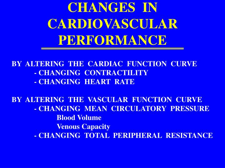 CHANGES  IN  CARDIOVASCULAR  PERFORMANCE