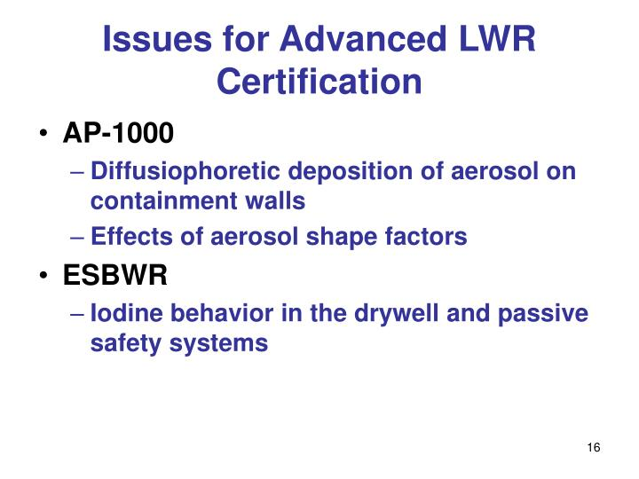 Issues for Advanced LWR Certification