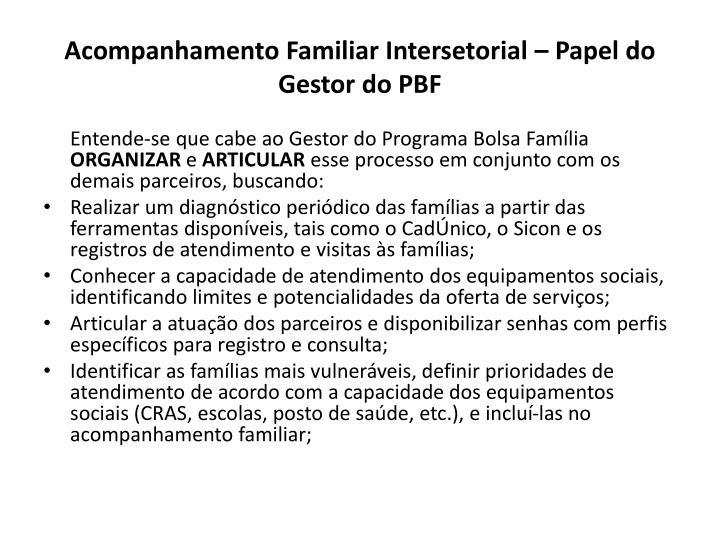 Acompanhamento Familiar Intersetorial – Papel do Gestor do PBF