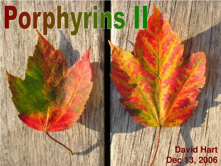 Porphyrins II