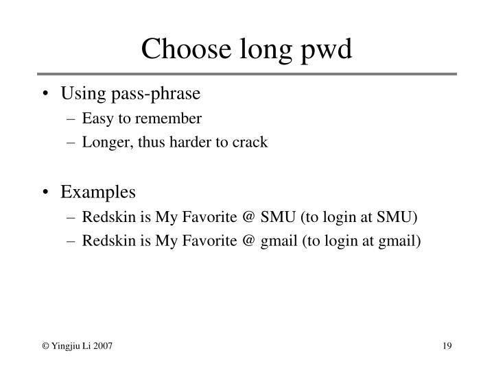 Choose long pwd