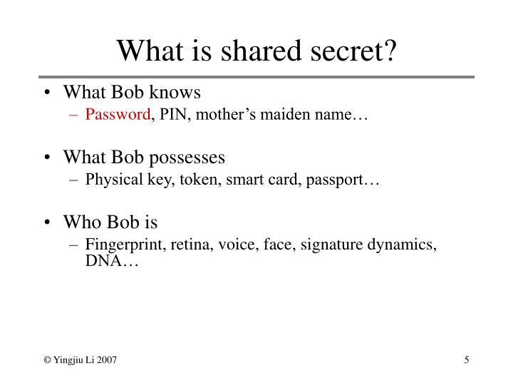 What is shared secret?
