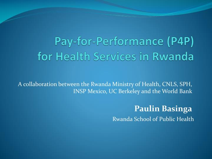 Pay for performance p4p for health services in rwanda