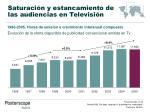 saturaci n y estancamiento de las audiencias en televisi n