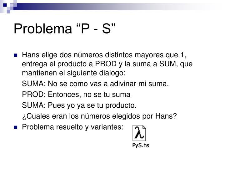 """Problema """"P - S"""""""