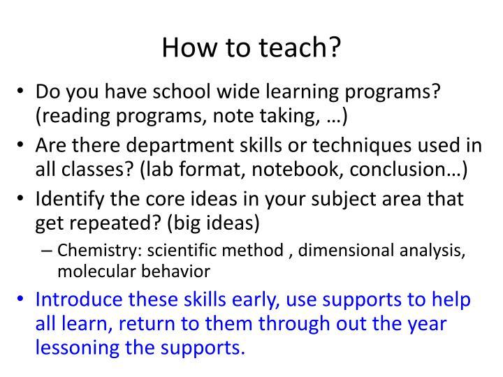 How to teach?