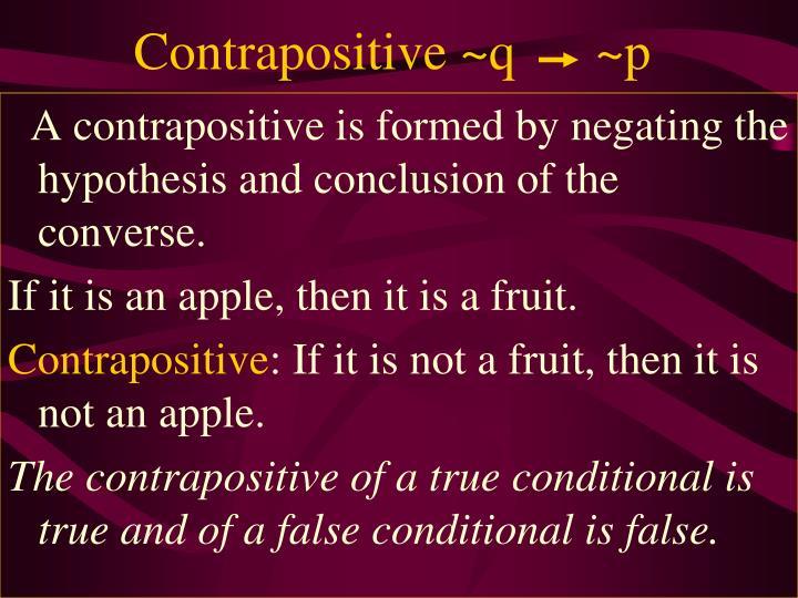 Contrapositive ~q      ~p
