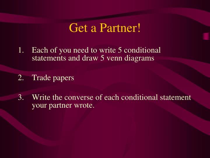Get a Partner!