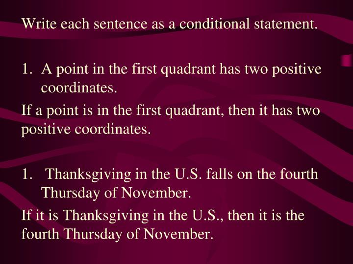 Write each sentence as a conditional statement.