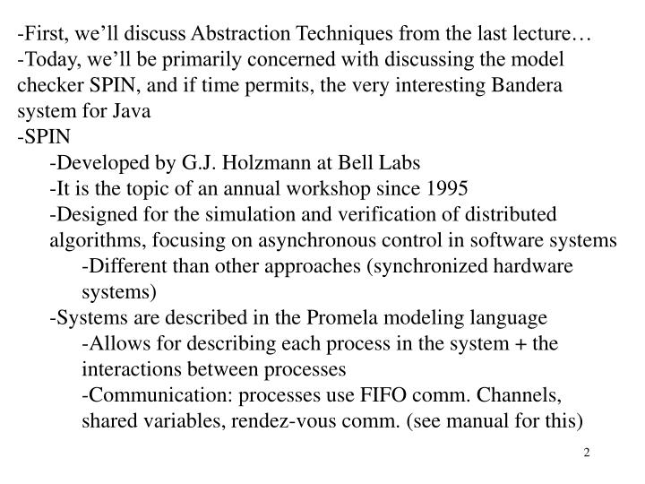 First, we'll discuss Abstraction Techniques from the last lecture…