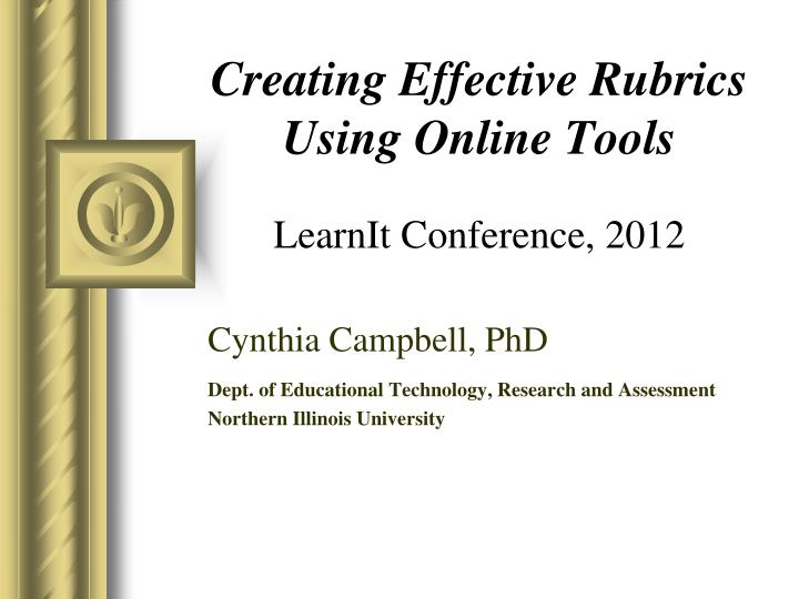creating effective rubrics using online tools learnit conference 2012