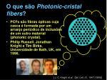o que s o photonic cristal fibers