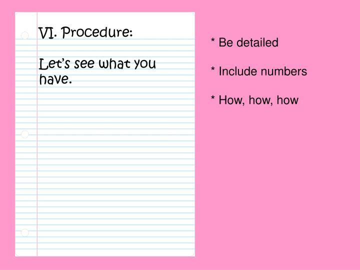 VI. Procedure: