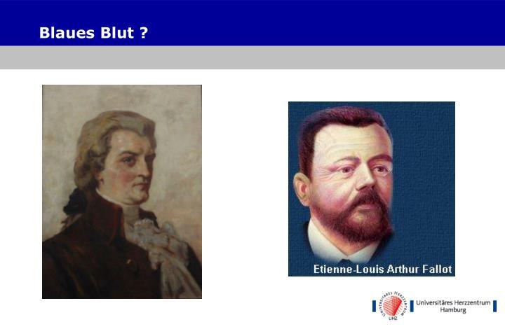 Blaues Blut ?