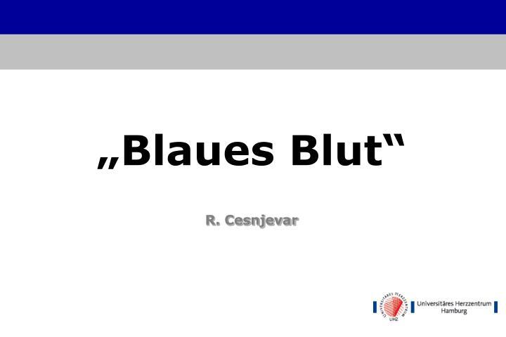 """Blaues Blut"""