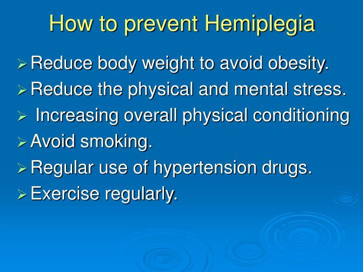 How to prevent Hemiplegia
