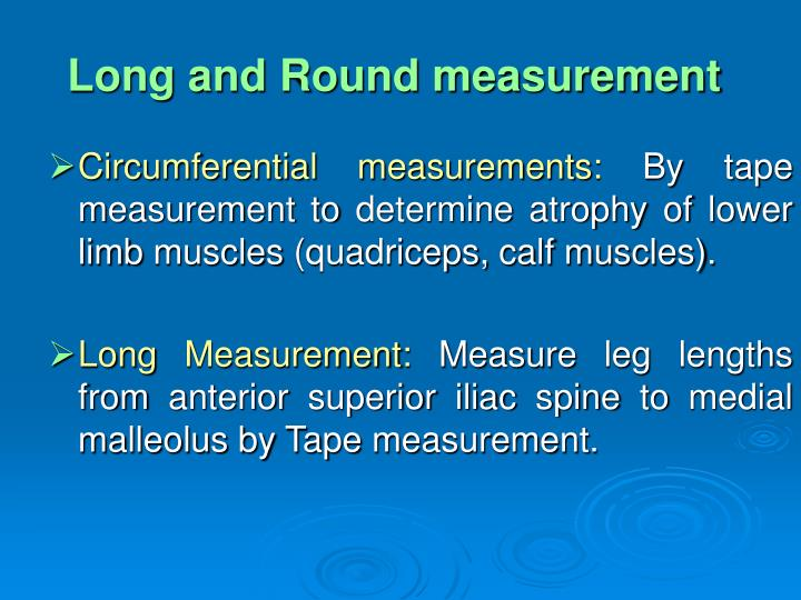 Long and Round measurement