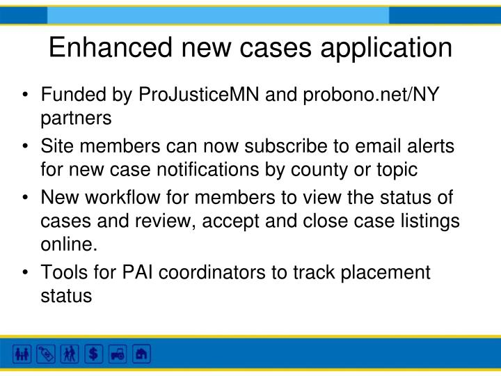 Enhanced new cases application