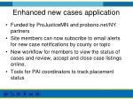 enhanced new cases application