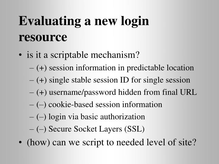 Evaluating a new login resource