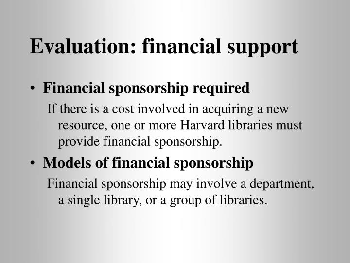 Evaluation: financial support