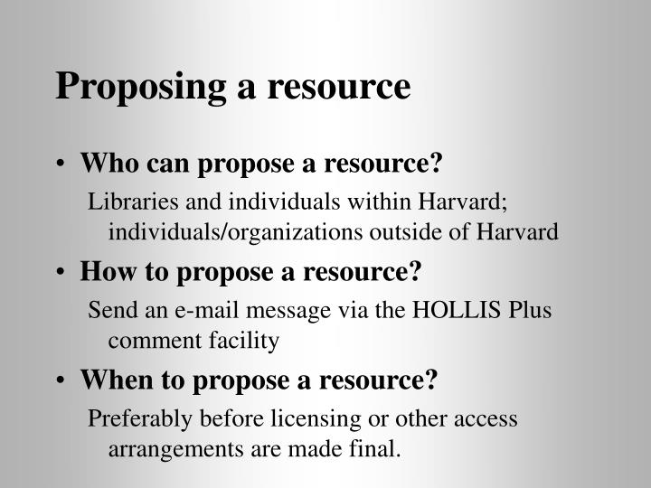 Proposing a resource