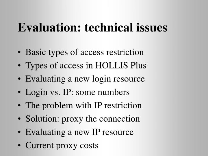 Evaluation: technical issues